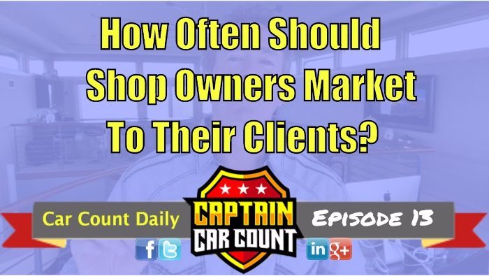 How Often Should Shop Owners Market Auto Repair Services?