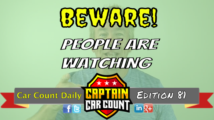 Beware, Everybody Is Watching!
